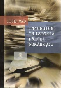 Incursiuni în istoria presei românești - Ilie Rad